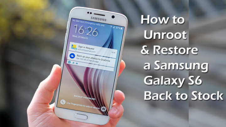 How to Unroot & Restore a Samsung Galaxy S6 Back to Stock