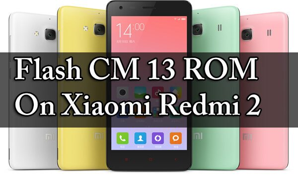 CM 13 ROM On Xiaomi Redmi 2
