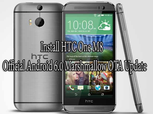 How to Install HTC One M8 Official Android 6.0 Marshmallow OTA Update