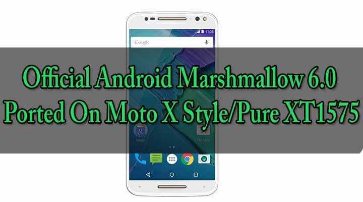 Marshmallow 6.0 On Moto X Style/Pure XT1575
