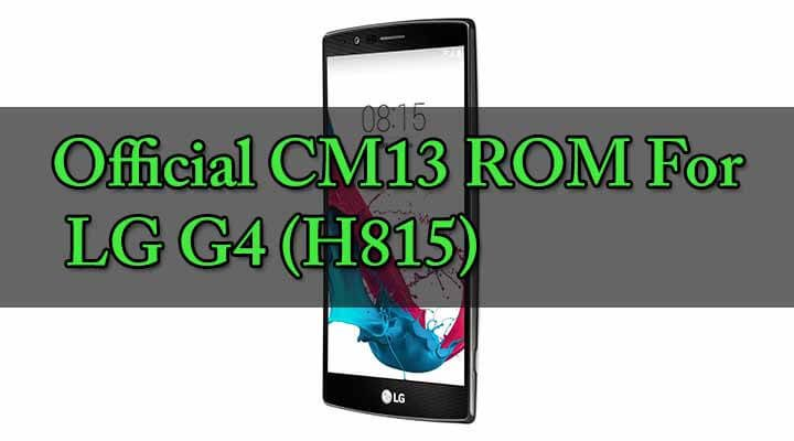 Download Official CM13 ROM For LG G4 (H815)