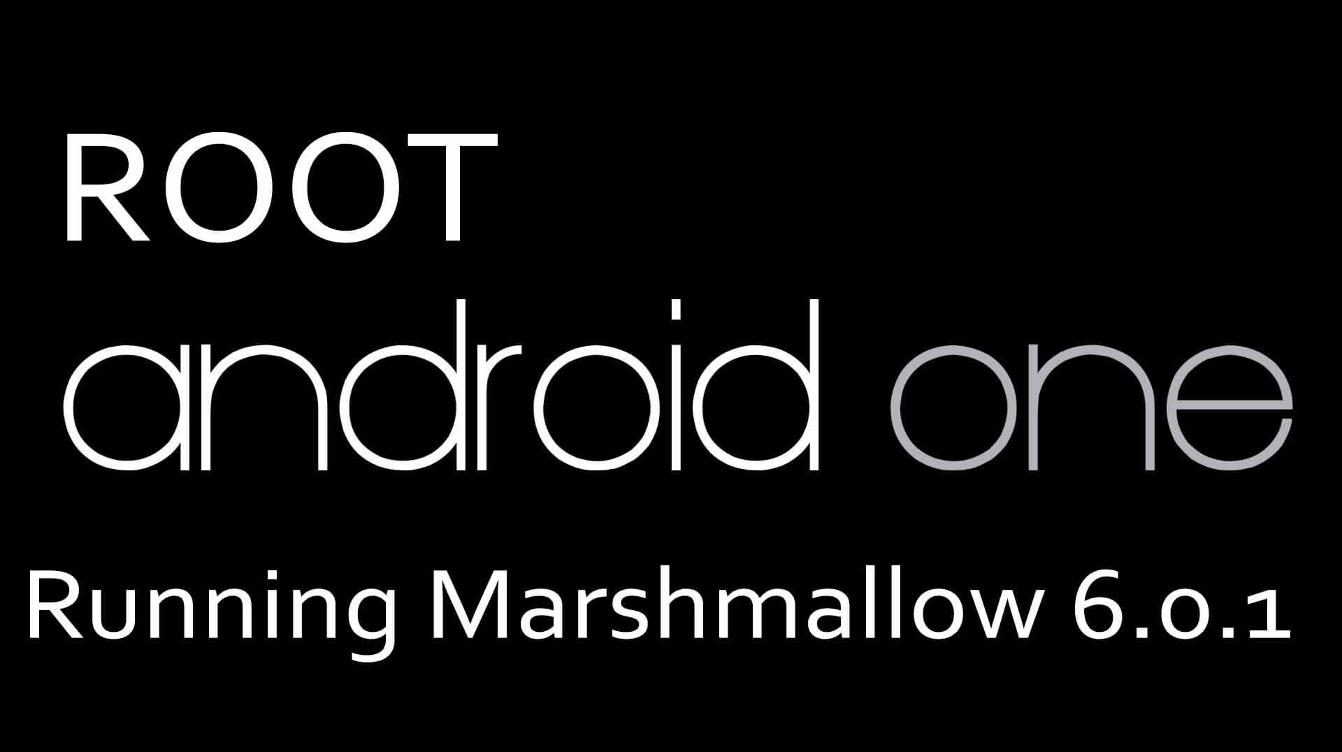 Root Android One Devices Running Marshmallow 6.0.1