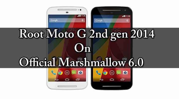 Safely Root Moto G 2nd gen 2014 on Marshmallow 6.0