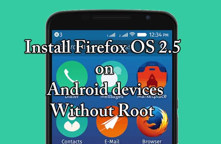 How to install Firefox OS 2.5 on Android devices