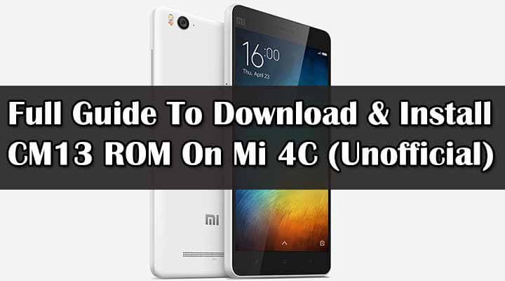 Download & Install CM13 ROM On Mi 4C