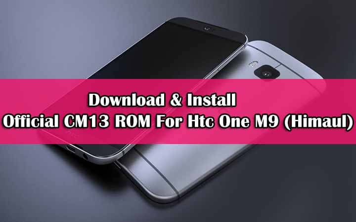 Download Official CM13 ROM For Htc One M9