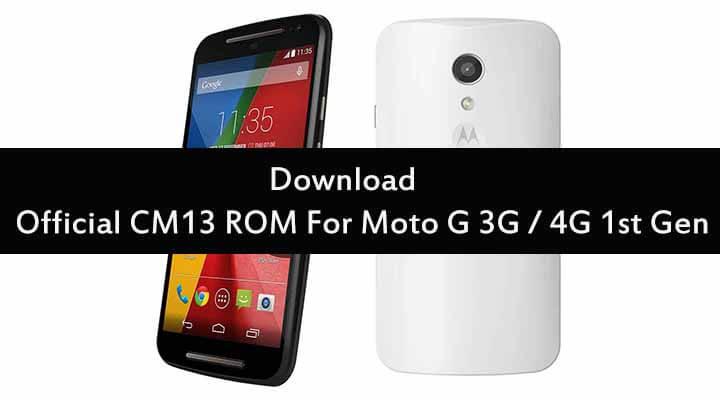 Download Official CM13 ROM For Moto G 3G / 4G 1st Gen