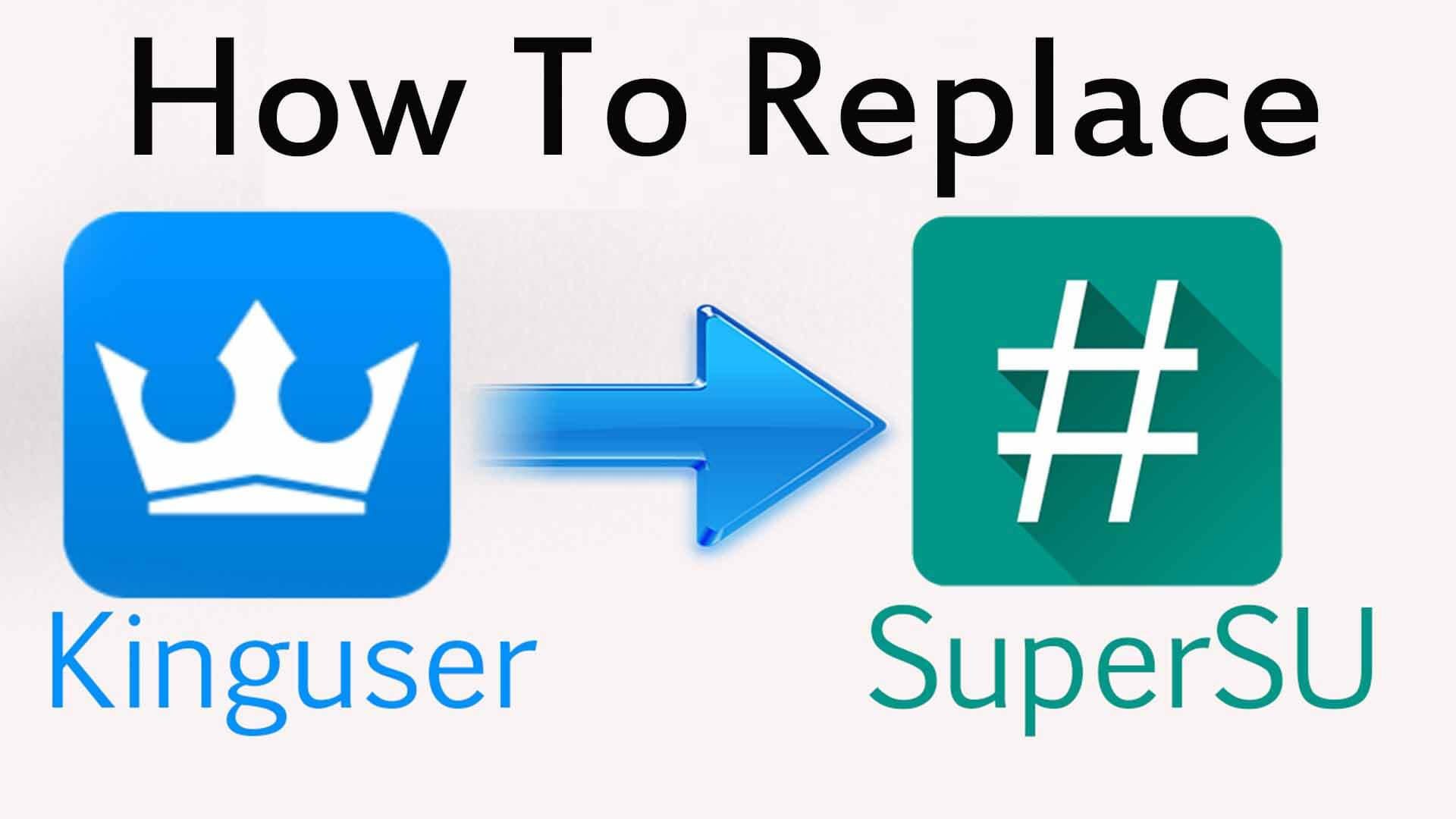 Replace KingUser with SuperSu