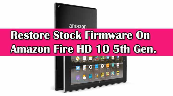Safely Restore Stock Firmware On Amazon Fire HD 10