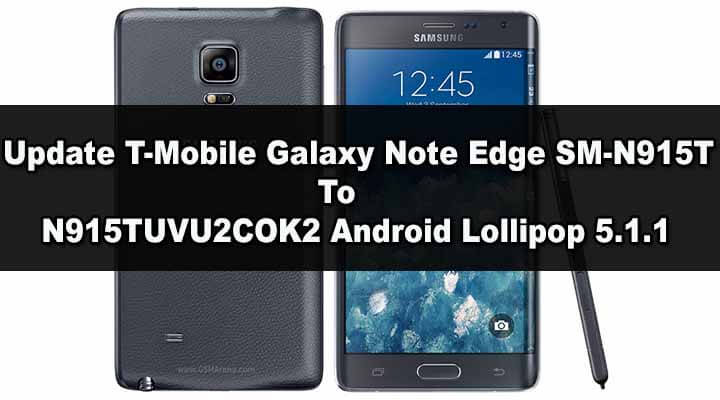 Update T-Mobile Galaxy Note Edge SM-N915T To N915TUVU2COK2 Android Lollipop 5.1.1