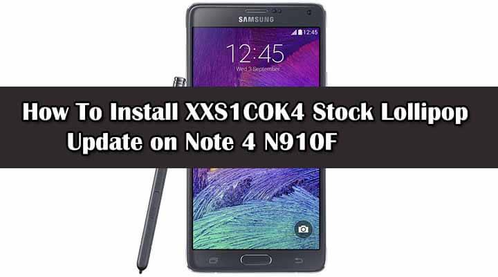 Flash XXS1COK4 Stock Lollipop Update on Note 4 N910F