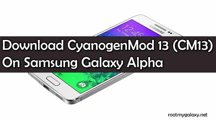 Download CM13 On Samsung Galaxy Alpha
