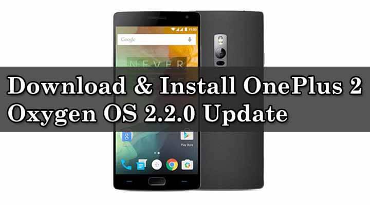 Flash OnePlus 2 Oxygen OS 2.2.0 Update