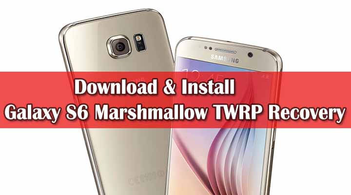[TWRP] Download Galaxy S6 Marshmallow TWRP Recovery