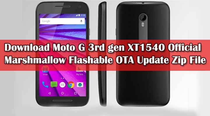 Download Moto G 3rd gen XT1540 Official Marshmallow Flashable OTA Update Zip File