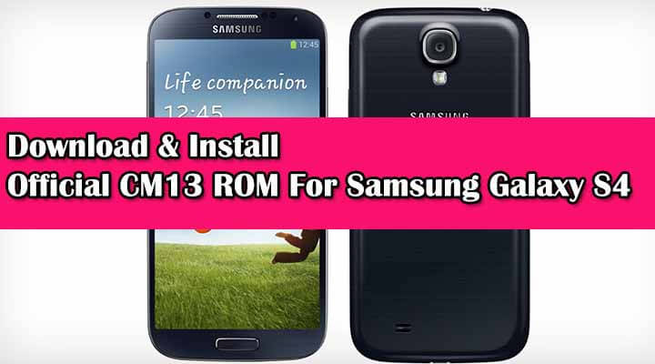 Official CM13 ROM For Samsung Galaxy S4