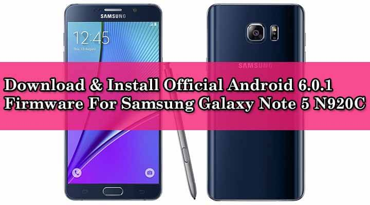 Download & Install Official Android 6.0.1 Firmware For Samsung Galaxy Note 5 N920C
