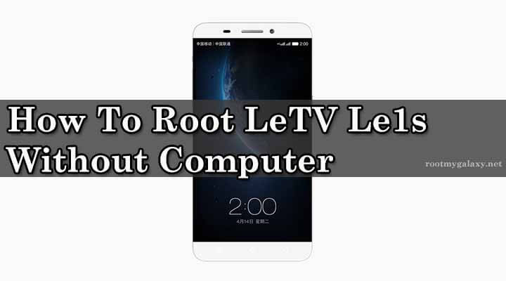 Root LeTV Le1s Without computer Via Kingroot