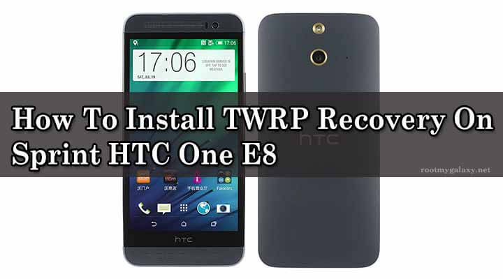 TWRP Recovery On Sprint HTC One E8