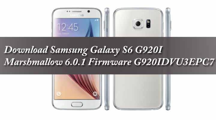 Download Galaxy S6 G920I Marshmallow Firmware G920IDVU3EPC7