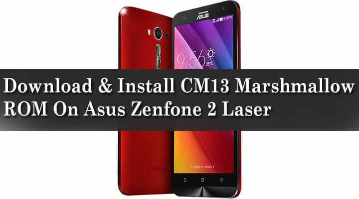Download & Install Official CM13 ROM On Asus Zenfone 2 Laser