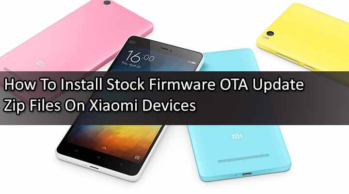 How To Install Stock Firmware OTA Update Zip Files On Xiaomi Devices