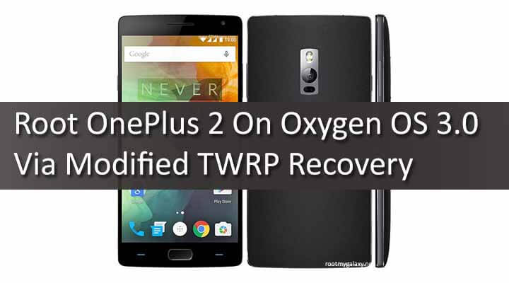 Root OnePlus 2 On Oxygen OS 3.0