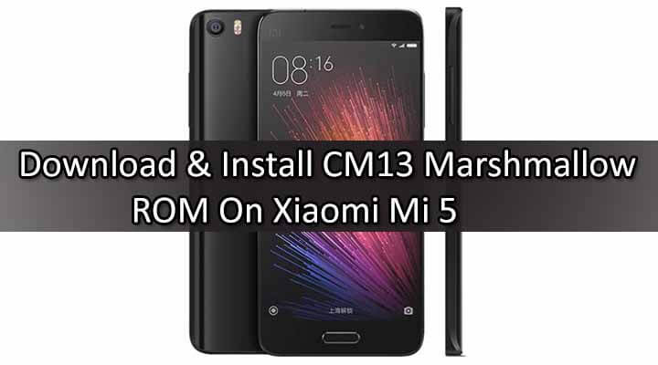 CM13 Marshmallow ROM On Xiaomi Mi 5