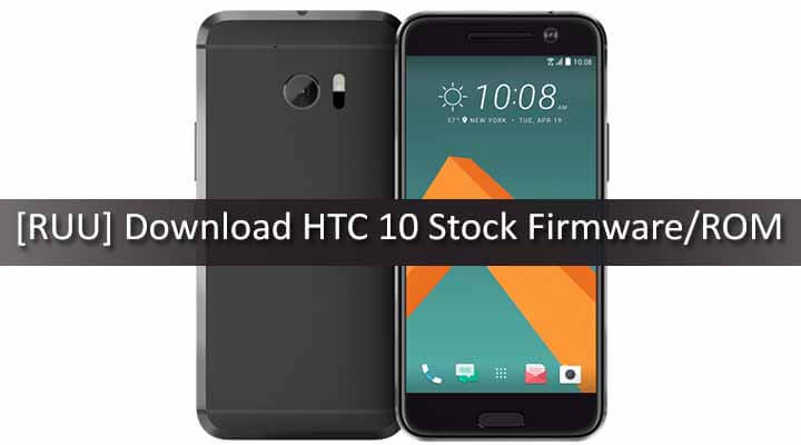 [RUU] Download HTC 10 Stock Firmware/ROM