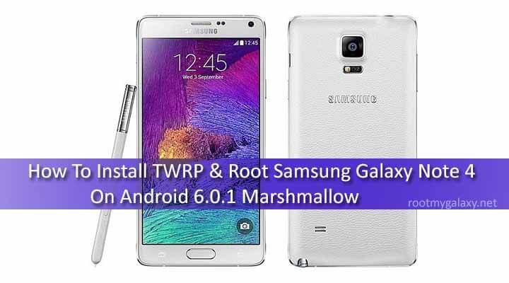 Root Samsung Galaxy Note 4 On Android 6.0.1 Marshmallow