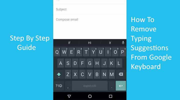 Remove Typing Suggestions From Google Keyboard