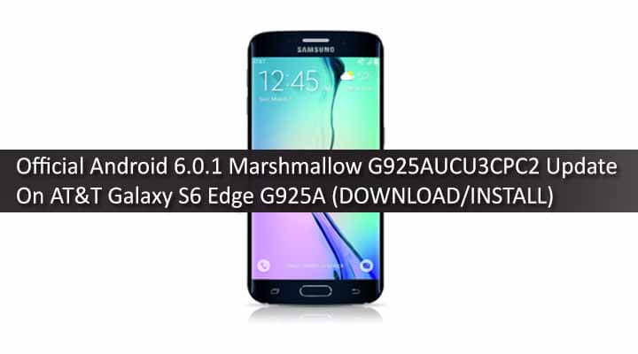 Official Android 6.0.1 Marshmallow G925AUCU3CPC2 Update On AT&T Galaxy S6 Edge G925A