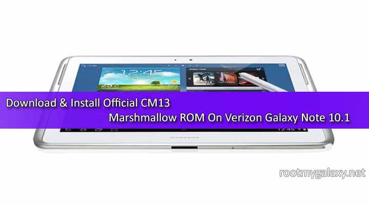 Download & Install Official CM13 Marshmallow ROM On Verizon Galaxy Note 10.1
