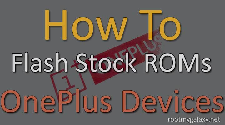 Flash Stock Firmware On OnePlus Devices