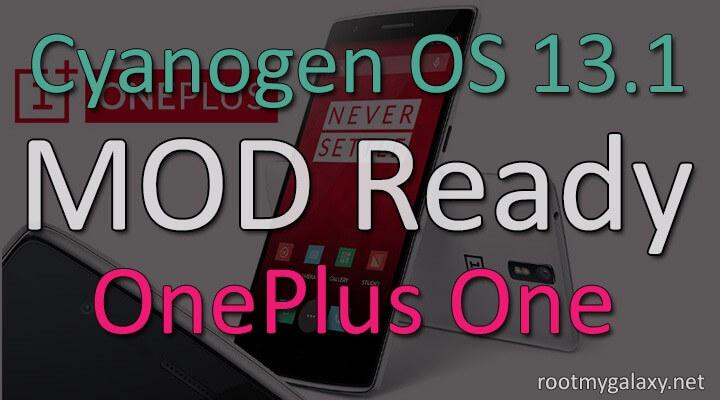 Download MOD ready Cyanogen OS 13.1 On OnePlus One