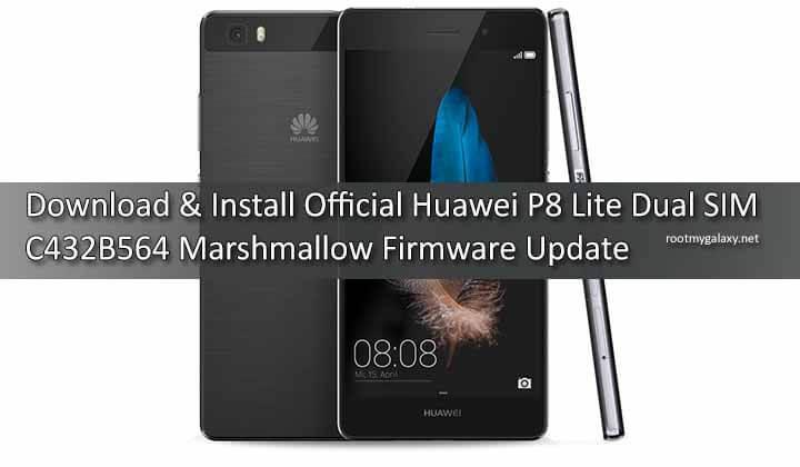Download Official Huawei P8 Lite Dual SIM C432B564 Marshmallow Firmware Update