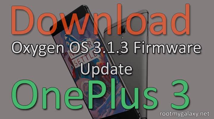OnePlus 3 Oxygen OS 3.1.3 Firmware Update