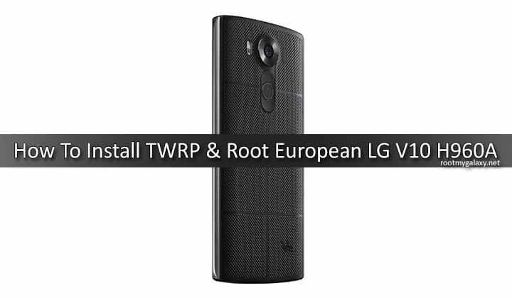 Root European LG V10 H960A