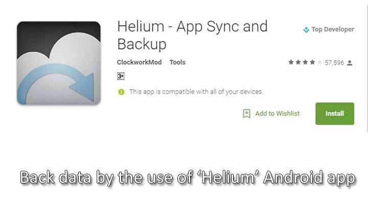 back data without rooting by the use of 'Helium' Android app: