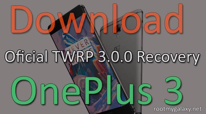 Install Official TWRP 3.0 Recovery On OnePlus 3