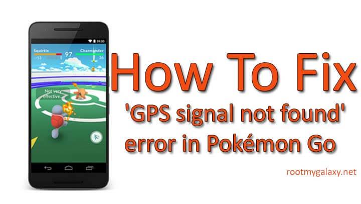 Fix 'GPS signal not found' error in Pokémon Go