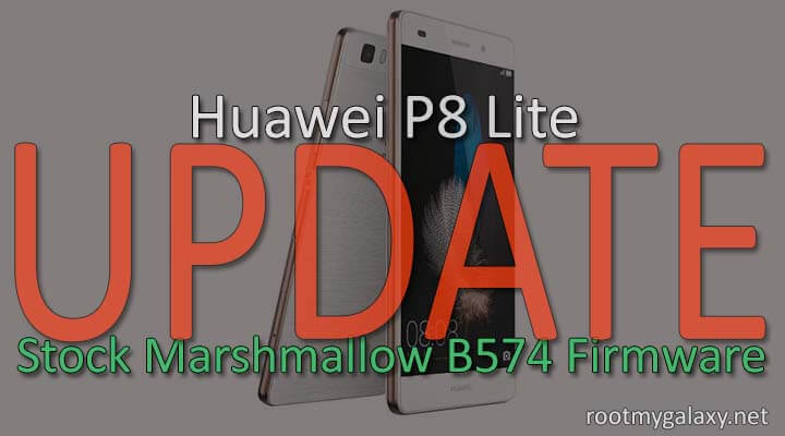 Download Huawei P8 Lite Stock Marshmallow B574 Firmware [Europe]