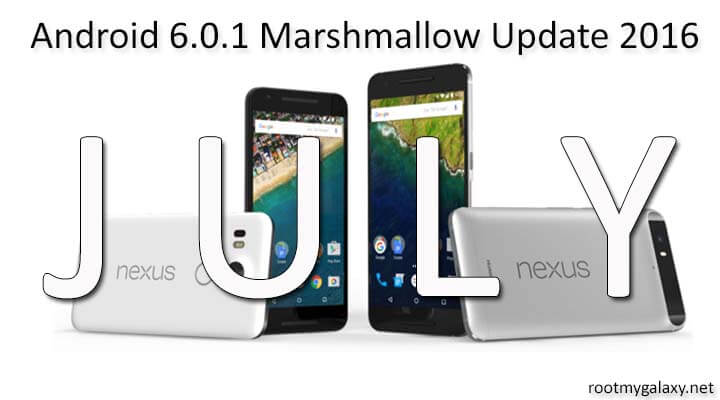 Download Nexus July Android 6.0.1 Marshmallow Update 2016