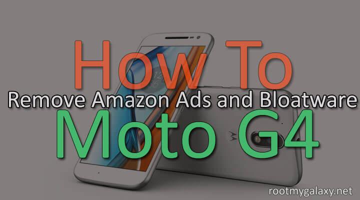 Remove Amazon Ads and Bloatware from Moto G4 plus