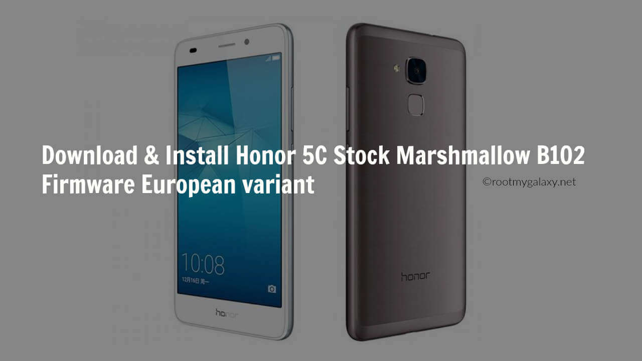 Honor 5C Stock Marshmallow B102 Firmware