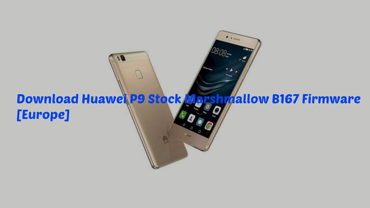 Download Huawei P9 Stock Marshmallow B167 Firmware