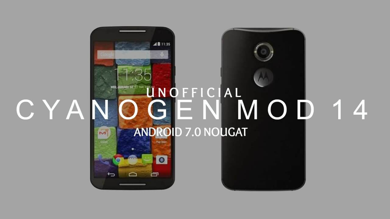 Download & Install CM14 Nougat ROM On Moto X 2nd