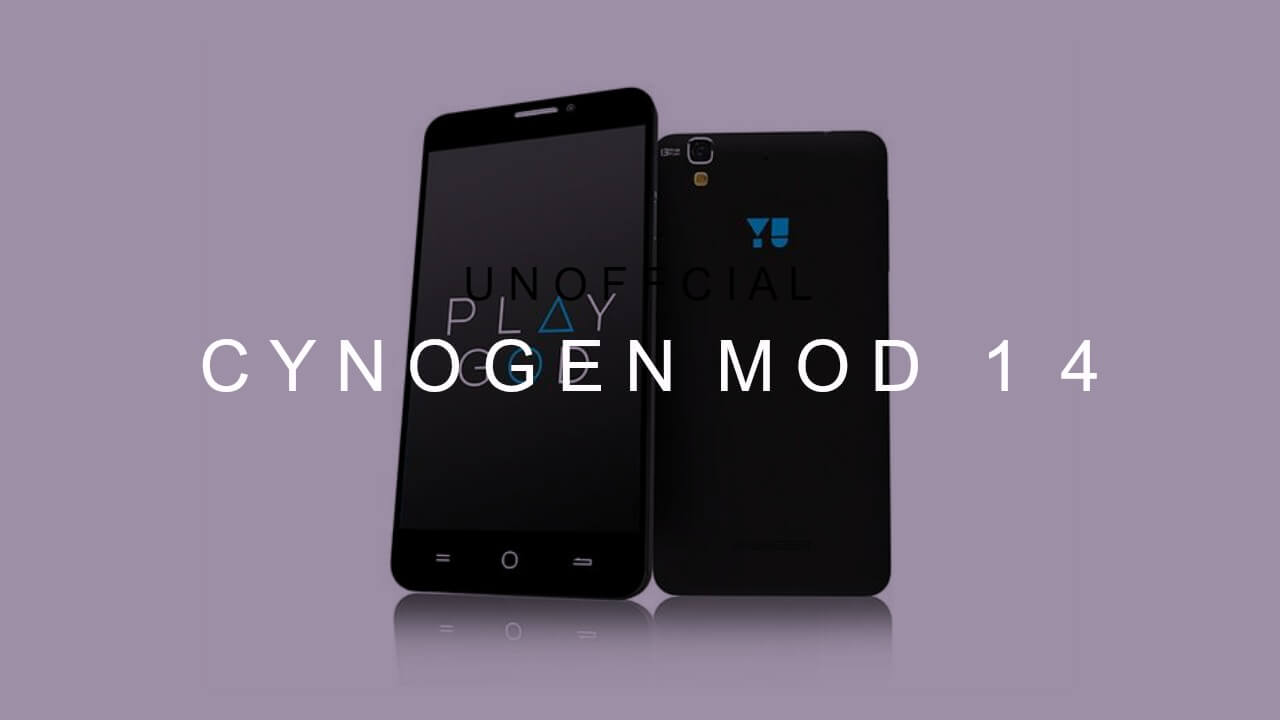Download & Install CM14 Nougat ROM On Yu Yureka Android 7.0