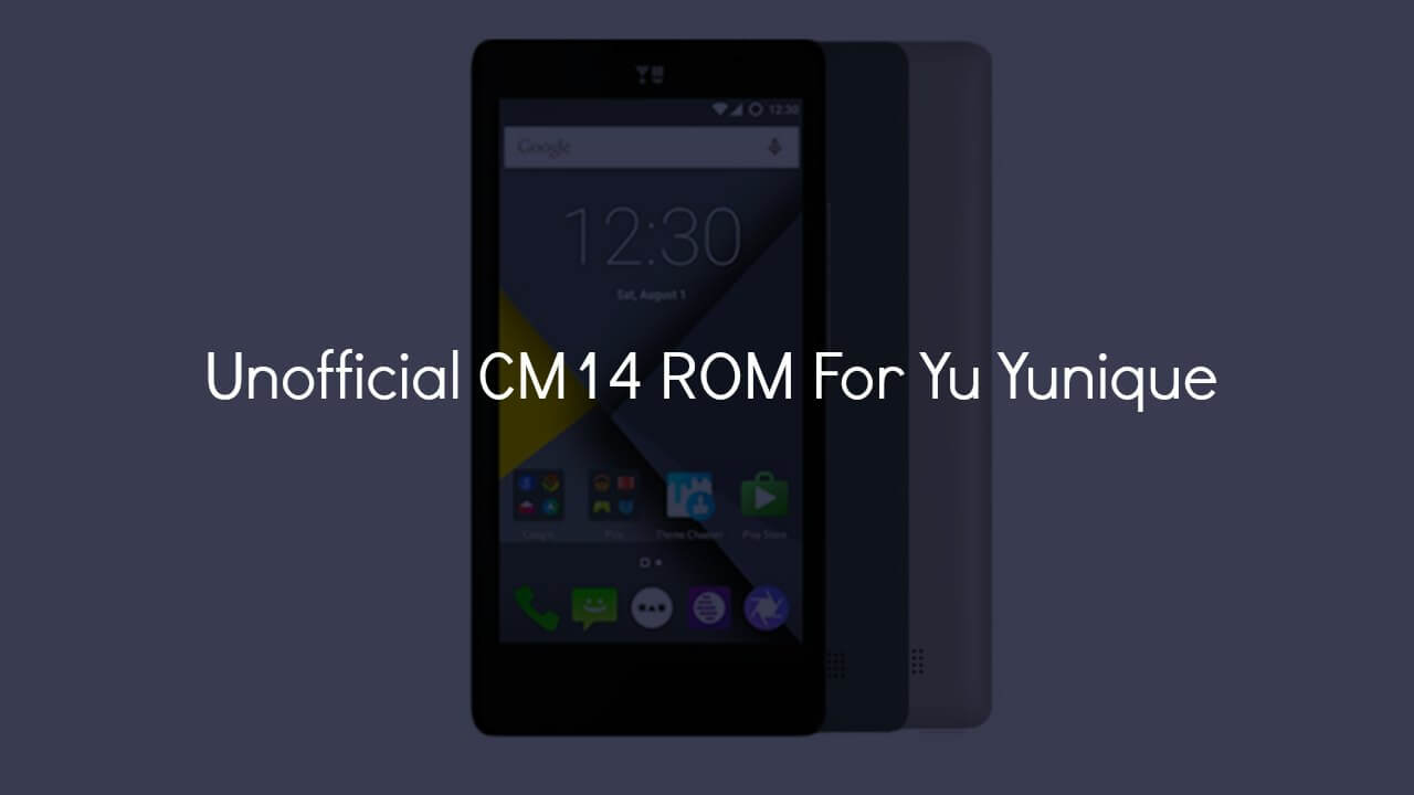 Install CM14 Nougat ROM On Yunique Android 7.0
