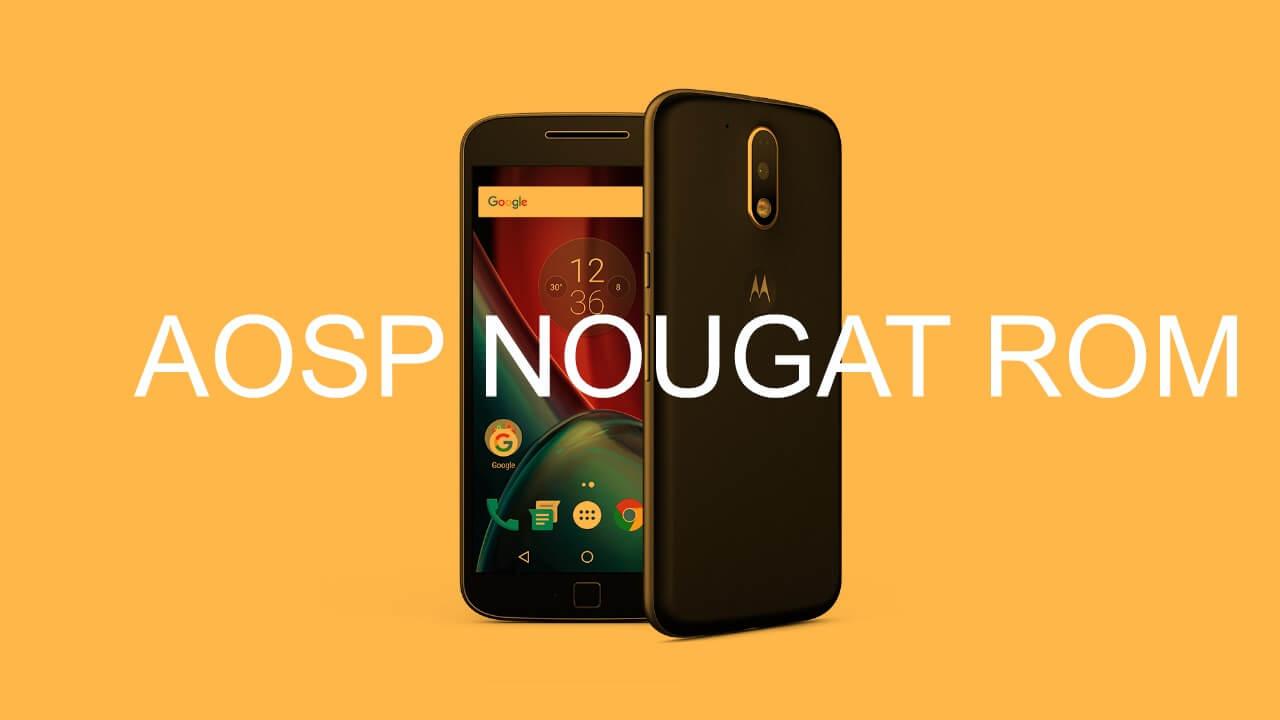 Moto G4 Plus Android 7.0 Nougat ROM Development Status